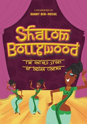 Shalom Bollywood: The Untold Story of Indian Cinema (2017)