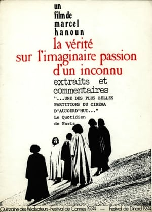 The Truth About the Imaginary Passion of an Unknown (1974)