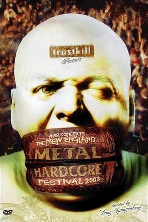The New England Metal Hardcore Festival - 2003 (2004)