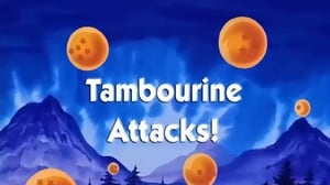 Now you watch episode Tambourine Attacks! - Dragon Ball