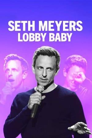 Seth Meyers: Lobby Baby-Azwaad Movie Database