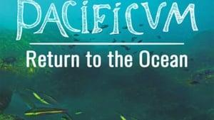 Pacificum el retorno al oceano