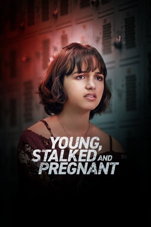 Young, Stalked, and Pregnant 2020