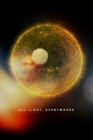 All Light, Everywhere              2021 Full Movie