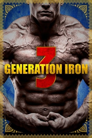 Watch Generation Iron 3 Full Movie