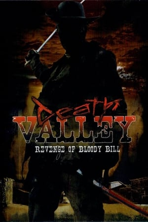 Death Valley: The Revenge of Bloody Bill-Azwaad Movie Database