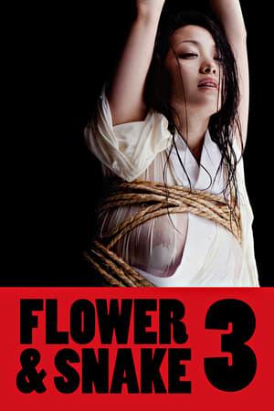 Flower & Snake 3 (2010)