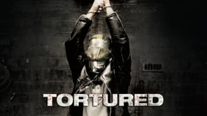 Tortured (2008)