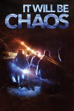 It Will be Chaos (2018)