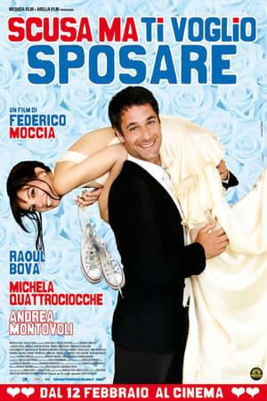 Scusa ma ti voglio sposare – Iartă-mă, dar vreau să ne căsătorim (2010)