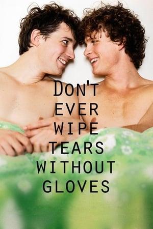 Nunca seques lágrimas sin guantes