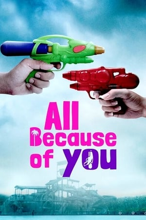 All Because of You              2019 Full Movie