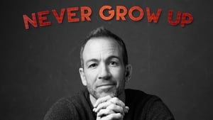 Bryan Callen: Never Grow Up (2017)