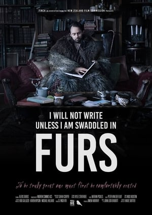 I Will Not Write Unless I Am Swaddled in Furs (2018)
