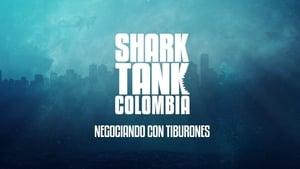 مسلسل Shark Tank Colombia 2018 مترجم جميع الحلقات