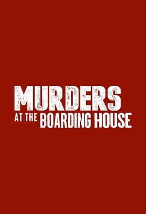 Murders at the Boarding House - Season 1