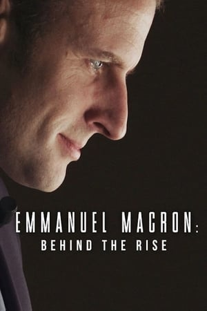 Emmanuel Macron: Behind the Rise-Azwaad Movie Database