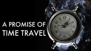 A Promise of Time Travel (2016)
