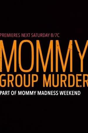 Mommy Group Murder