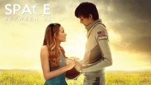Watch The Space Between Us (2016) Movie Online Free HD