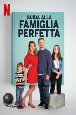 Guida alla famiglia perfetta (2021)