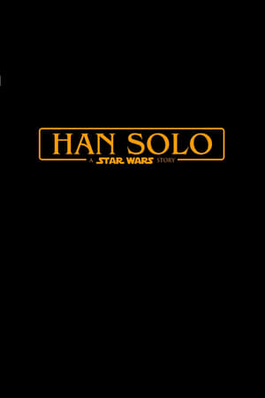 Han Solo: A Star Wars Story Film
