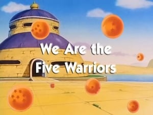 HD series online Dragon Ball Season 6 Episode 3 We are the Five Warriors