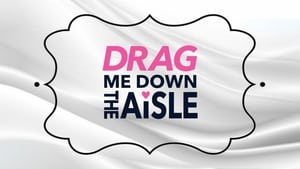 Drag Me Down the Aisle (2019)