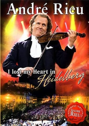 André Rieu - I lost my Heart in Heidelberg