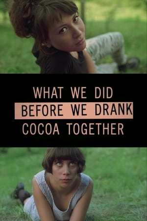 What we did before we drank cocoa together