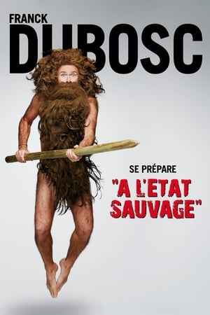 Franck Dubosc : À l'état sauvage-Azwaad Movie Database