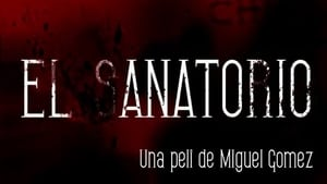 The Sanatorium 2010 HD Watch and Download