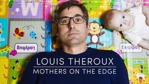 Louis Theroux: Mothers on the Edge (2019)