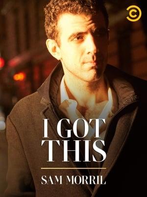 Sam Morril: I Got This (2020)