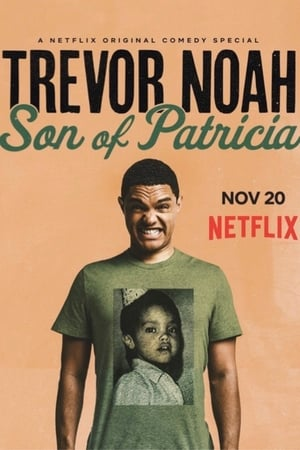 Watch Trevor Noah: Son of Patricia Full Movie