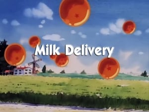 Now you watch episode Milk Delivery - Dragon Ball