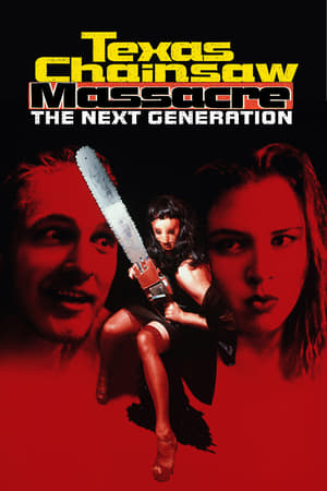 Texas Chainsaw Massacre: The Next Generation (1995)