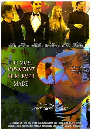Poster The Most Important Film Ever Made: The Making of A One Crow World (2020)