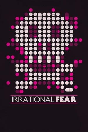 Irrational Fear 2017 Full Movie