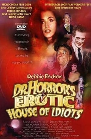 Dr. Horror's Erotic House of Idiots (2004)