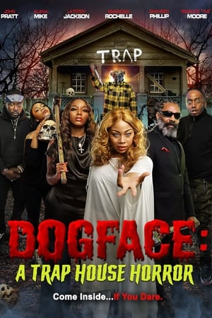 Dogface: A TrapHouse Horror 2021