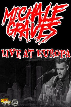 Michale Graves Live at Europa