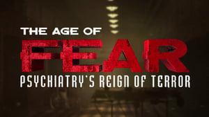 Age of Fear: Psychiatry's Reign of Terror