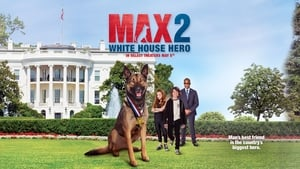 Max 2: White House Hero 2017