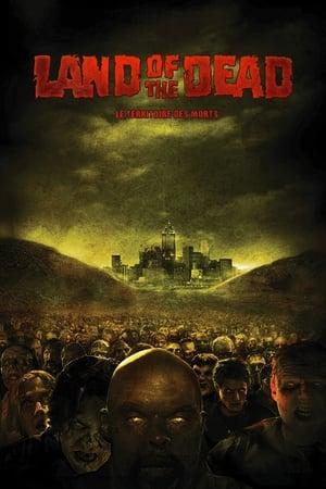 Land of the Dead : Le Territoire des morts (2005)
