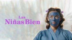 Las Niñas Bien [online][1080p][Latino][Mega]