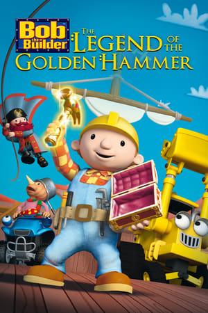Bob the Builder: Legend of the Golden Hammer (2009)