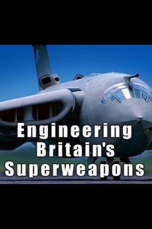 Engineering Britain's Superweapons