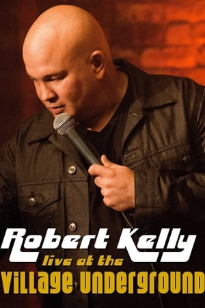 Robert Kelly: Live at the Village Underground (2014)