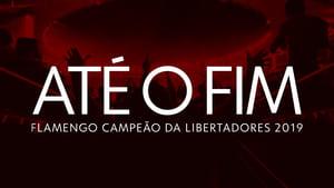 Até o Fim: Flamengo Campeão da Libertadores